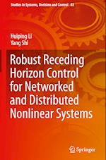 Robust Receding Horizon Control for Networked and Distributed Nonlinear Systems (Studies in Systems Decision and Control, nr. 83)