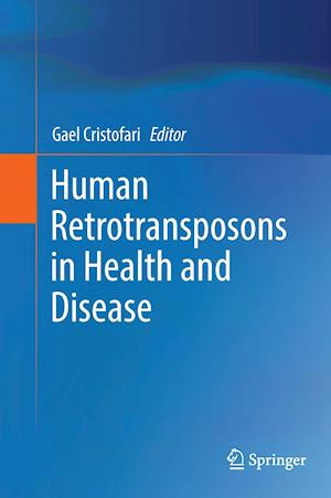 Bog, hardback Human Retrotransposons in Health and Disease af Gael Cristofari