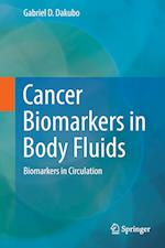 Cancer Biomarkers in Body Fluids : Biomarkers in Circulation