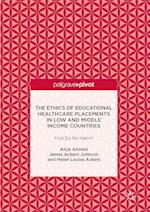 The Ethics of Educational Healthcare Placements in Low and Middle Income Countries