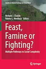 Feast, Famine or Fighting? : Multiple Pathways to Social Complexity
