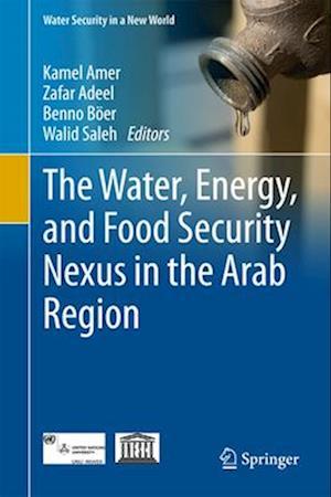 Bog, hardback The Water, Energy, and Food Security Nexus in the Arab Region af Kamel M. Amer