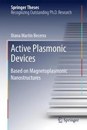 Active Plasmonic Devices : Based on Magnetoplasmonic Nanostructures