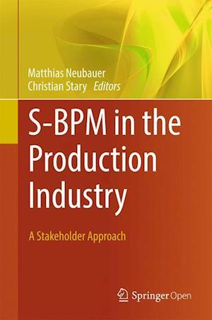 S-BPM in the Production Industry : A Stakeholder Approach