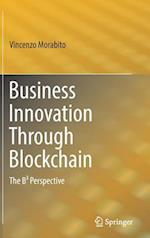 Business Innovation Through Blockchain : The B³ Perspective