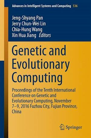 Genetic and Evolutionary Computing : Proceedings of the Tenth International Conference on Genetic and Evolutionary Computing, November 7-9, 2016 Fuzho