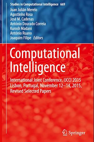 Bog, hardback Computational Intelligence : International Joint Conference, IJCCI 2015 Lisbon, Portugal, November 12-14, 2015, Revised Selected Papers