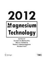 Magnesium Technology 2012 (The Minerals Metals Materials Series)