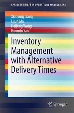Bog, hæftet Inventory Management with Alternative Delivery Times af Haifeng Wang, Xiaoying Liang, Lijun Ma