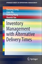 Inventory Management with Alternative Delivery Times af Houmin Yan, Haifeng Wang, Lijun Ma