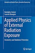 Applied Physics of External Radiation Exposure : Dosimetry and Radiation Protection