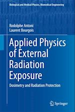 Applied Physics of External Radiation Exposure af Rodolphe Antoni, Laurent Bourgois