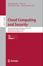 Cloud Computing and Security (Lecture Notes in Computer Science, nr. 10039)