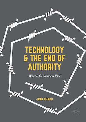Bog, hardback Technology and the End of Authority : What Is Government For? af Jason Kuznicki