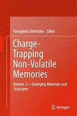 Charge-Trapping Non-Volatile Memories : Volume 2--Emerging Materials and Structures