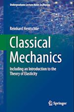 Classical Mechanics : Including an Introduction to the Theory of Elasticity