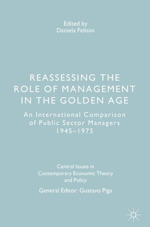 Bog, hardback Reassessing the Role of Management in the Golden Age : An International Comparison of Public Sector Managers 1945-1975