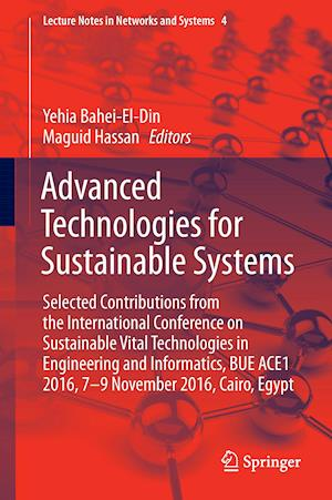 Advanced Technologies for Sustainable Systems : Selected Contributions from the International Conference on Sustainable and Vital Technologies in Engi