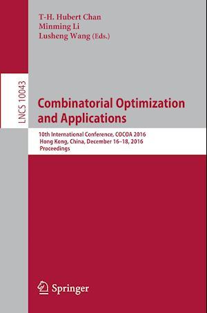 Combinatorial Optimization and Applications : 10th International Conference, COCOA 2016, Hong Kong, China, December 16-18, 2016, Proceedings