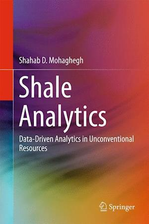 Bog, hardback Shale Analytics : Data-Driven Analytics in Unconventional Resources af Shahab D. Mohaghegh