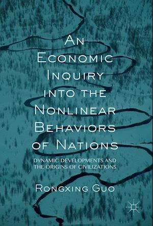 Bog, hardback An Economic Inquiry into the Nonlinear Behaviors of Nations af Rongxing Guo