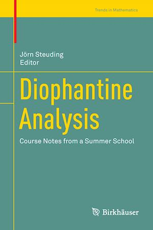 Bog, hardback Diophantine Analysis : Course Notes from a Summer School