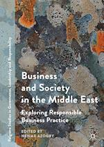 Business and Society in the Middle East : Exploring Responsible Business Practice