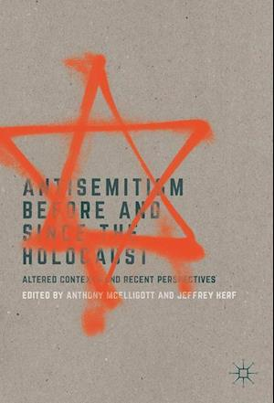 Bog, hardback Antisemitism Before and Since the Holocaust af Anthony Mcelligott