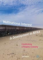 Multinational Interest & Development in Africa : Establishing a People's Economy
