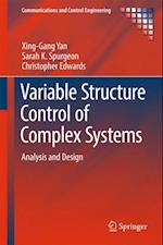 Variable Structure Control of Complex Systems