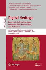 Digital Heritage. Progress in Cultural Heritage: Documentation, Preservation, and Protection (Lecture Notes in Computer Science, nr. 10059)