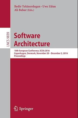 Bog, hæftet Software Architecture : 10th European Conference, ECSA 2016, Copenhagen, Denmark, November 28 -- December 2, 2016, Proceedings