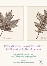 Ethical Literacies and Education for Sustainable Development : Young People, Subjectivity and Democratic Participation