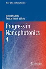 Progress in Nanophotonics 4 (Nano-optics and Nanophotonics)