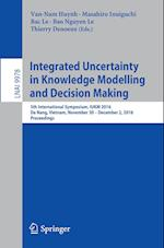 Integrated Uncertainty in Knowledge Modelling and Decision Making (Lecture Notes in Computer Science, nr. 9978)