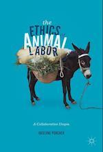 The Ethics of Animal Labor : A Collaborative Utopia