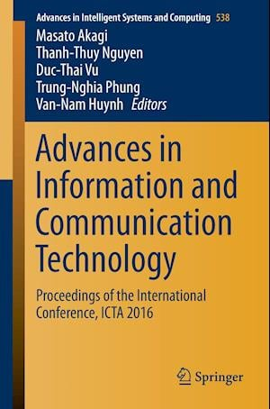Advances in Information and Communication Technology : Proceedings of the International Conference, ICTA 2016