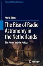 The Rise of Radio Astronomy in the Netherlands (Historical Cultural Astronomy)