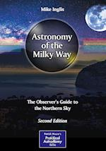 Astronomy of the Milky Way (Patrick Moore Practical Astronomy)