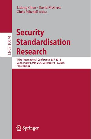 Bog, hæftet Security Standardisation Research : Third International Conference, SSR 2016, Gaithersburg, MD, USA, December 5-6, 2016, Proceedings