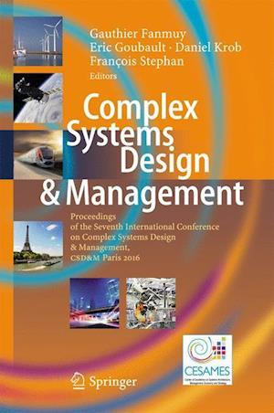 Bog, hardback Complex Systems Design & Management : Proceedings of the Seventh International Conference on Complex Systems Design & Management, CSD&M Paris 2016