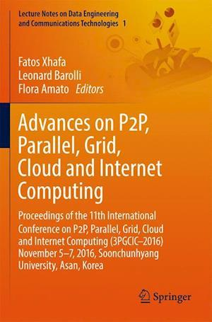 Bog, paperback Advances on P2p, Parallel, Grid, Cloud and Internet Computing af Fatos Xhafa