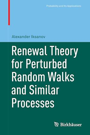 Bog, hardback Renewal Theory for Perturbed Random Walks and Similar Processes af Alexander Iksanov