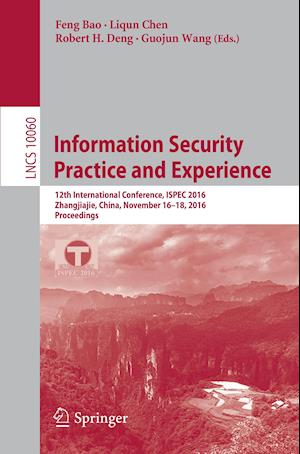 Bog, hæftet Information Security Practice and Experience : 12th International Conference, ISPEC 2016, Zhangjiajie, China, November 16-18, 2016, Proceedings