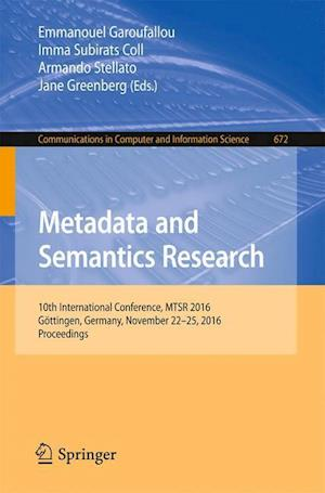 Bog, hæftet Metadata and Semantics Research : 10th International Conference, MTSR 2016, Göttingen, Germany, November 22-25, 2016, Proceedings