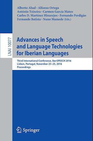 Bog, hæftet Advances in Speech and Language Technologies for Iberian Languages : Third International Conference, IberSPEECH 2016, Lisbon, Portugal, November 23-25