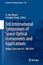 3rd International Symposium of Space Optical Instruments and Applications (SPRINGER PROCEEDINGS IN PHYSICS, nr. 192)