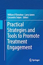 Practical Strategies and Tools to Promote Treatment Engagement