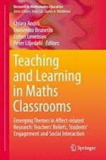 Teaching and Learning in Maths Classrooms : Emerging Themes in Affect-related Research: Teachers' Beliefs, Students' Engagement and Social Interaction