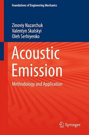 Bog, hardback Acoustic Emission : Methodology and Application af Oleh Serhiyenko, Valentyn Skalskyi, Zinoviy Nazarchuk